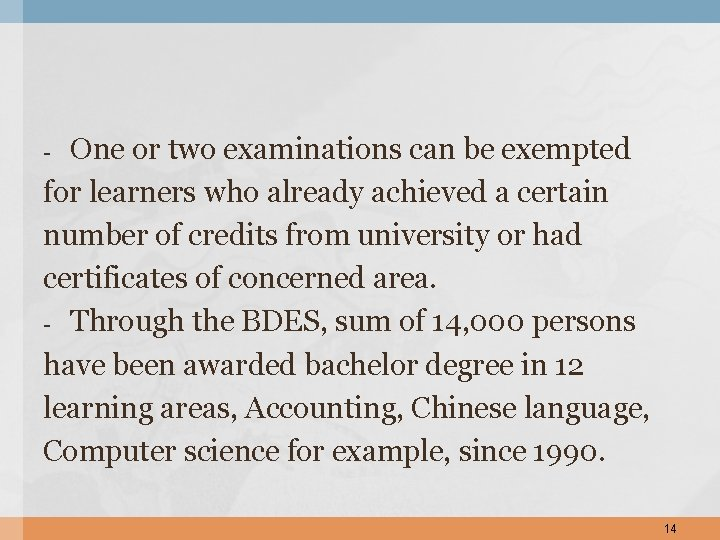 One or two examinations can be exempted for learners who already achieved a certain