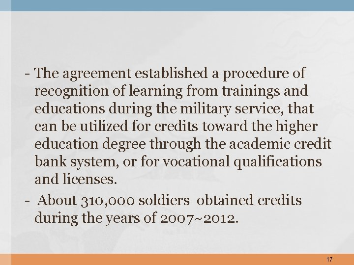 - The agreement established a procedure of recognition of learning from trainings and educations