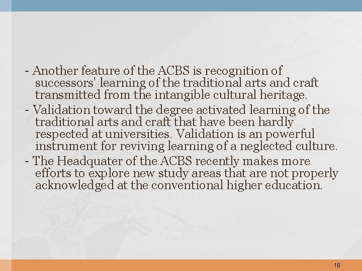 - Another feature of the ACBS is recognition of successors' learning of the traditional