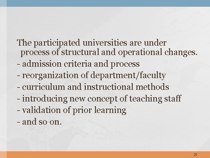 The participated universities are under process of structural and operational changes. - admission criteria