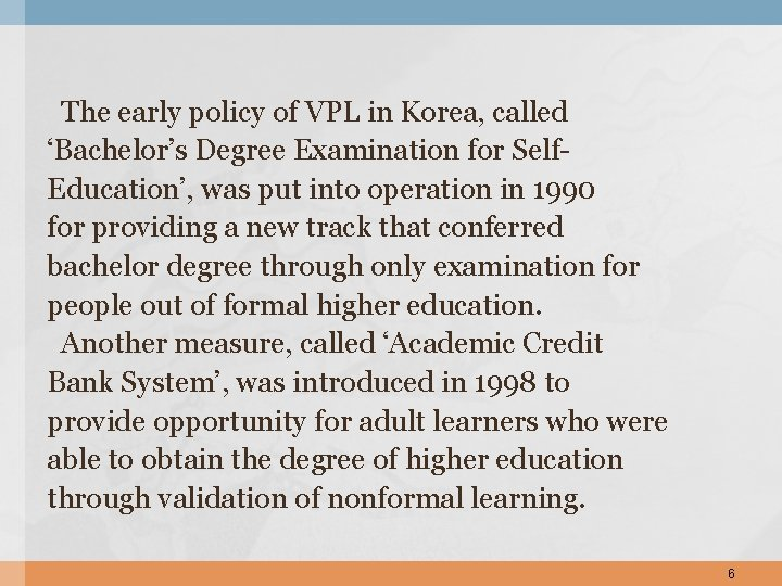 The early policy of VPL in Korea, called 'Bachelor's Degree Examination for Self. Education',