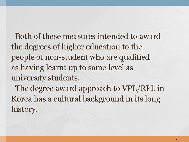 Both of these measures intended to award the degrees of higher education to the