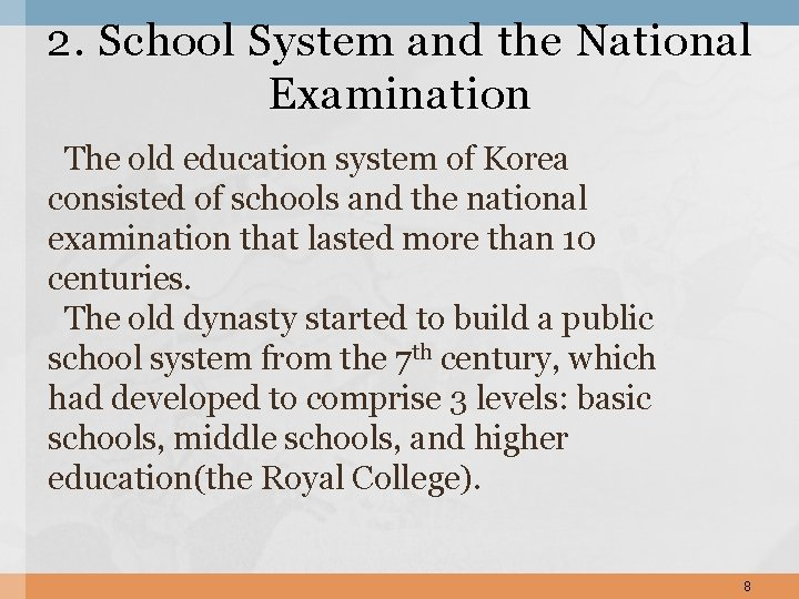 2. School System and the National Examination The old education system of Korea consisted