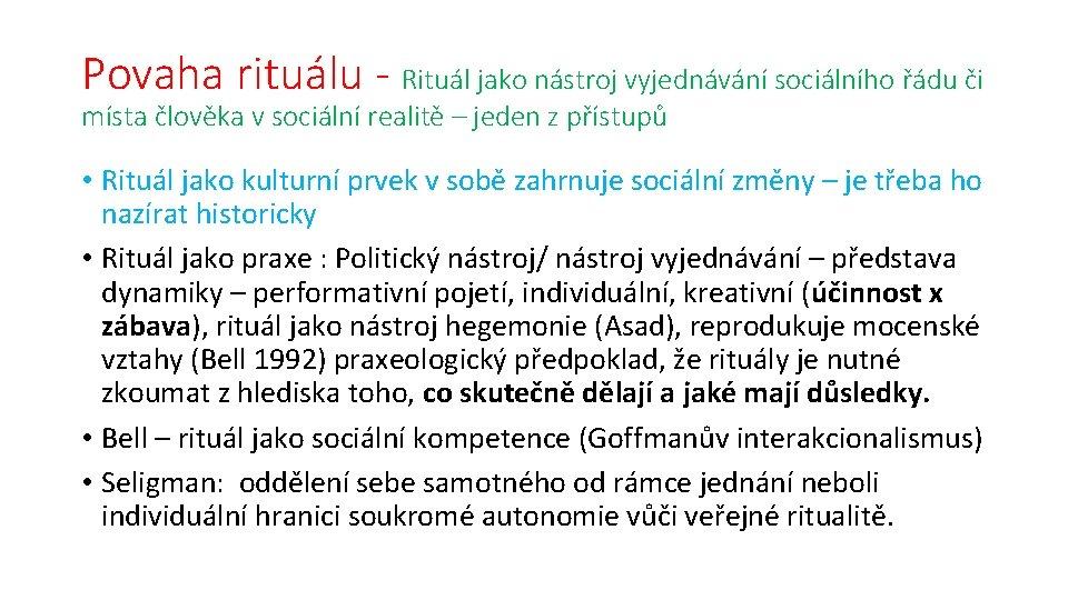 Povaha rituálu - Rituál jako nástroj vyjednávání sociálního řádu či místa člověka v sociální