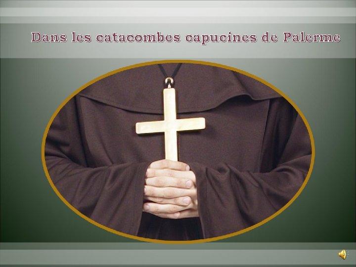 Dans les catacombes capucines de Palerme