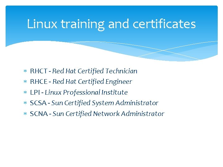 Linux training and certificates RHCT - Red Hat Certified Technician RHCE - Red Hat
