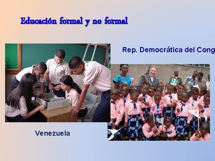 Educación formal y no formal Rep. Democrática del Cong Venezuela