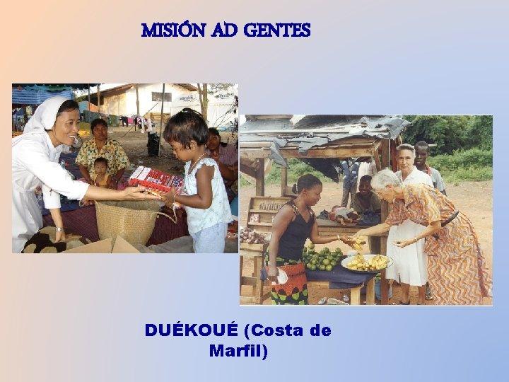 MISIÓN AD GENTES DUÉKOUÉ (Costa de Marfil)