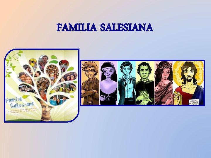 FAMILIA SALESIANA