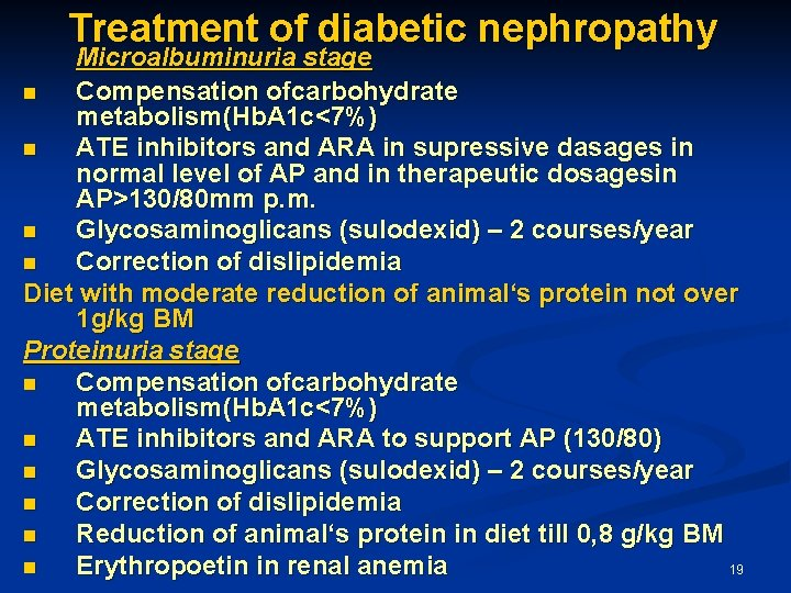 Treatment of diabetic nephropathy Microalbuminuria stage n Compensation ofcarbohydrate metabolism(Hb. A 1 c<7%) n