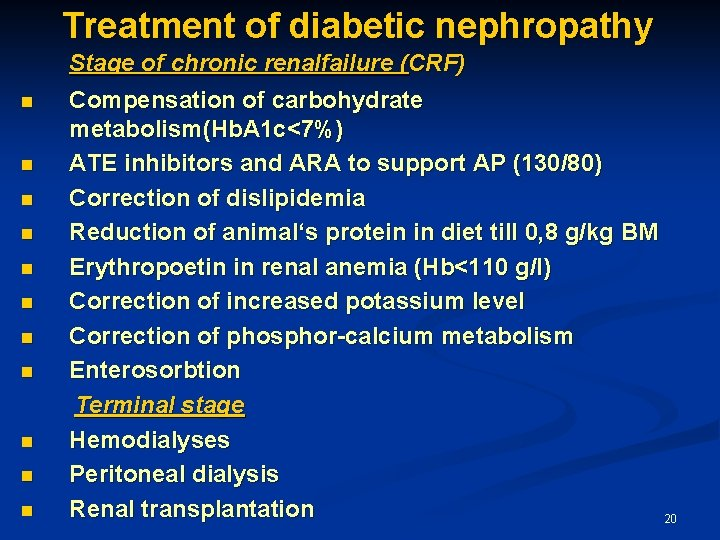 Treatment of diabetic nephropathy Stage of chronic renalfailure (CRF) n n n Compensation of