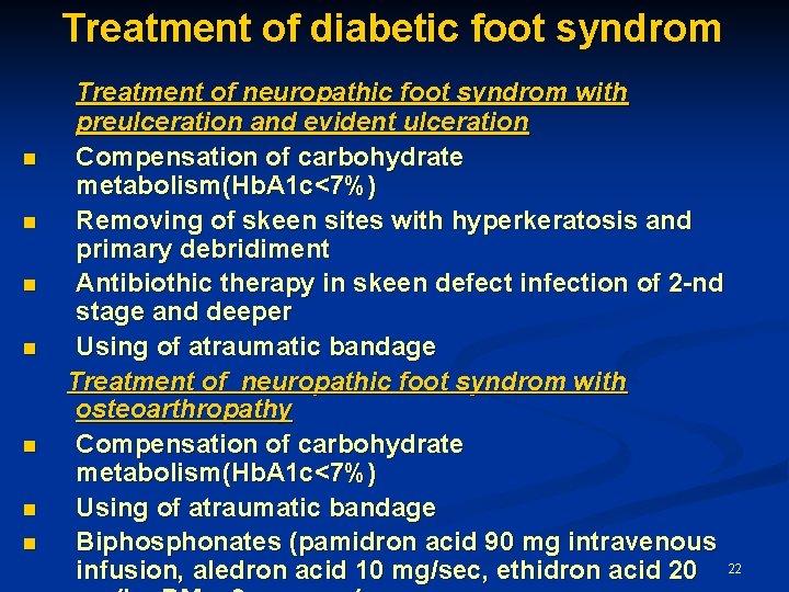 Treatment of diabetic foot syndrom n n n n Treatment of neuropathic foot syndrom