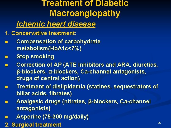 Treatment of Diabetic Macroangiopathy Ichemic heart disease 1. Concervative treatment: n Compensation of carbohydrate