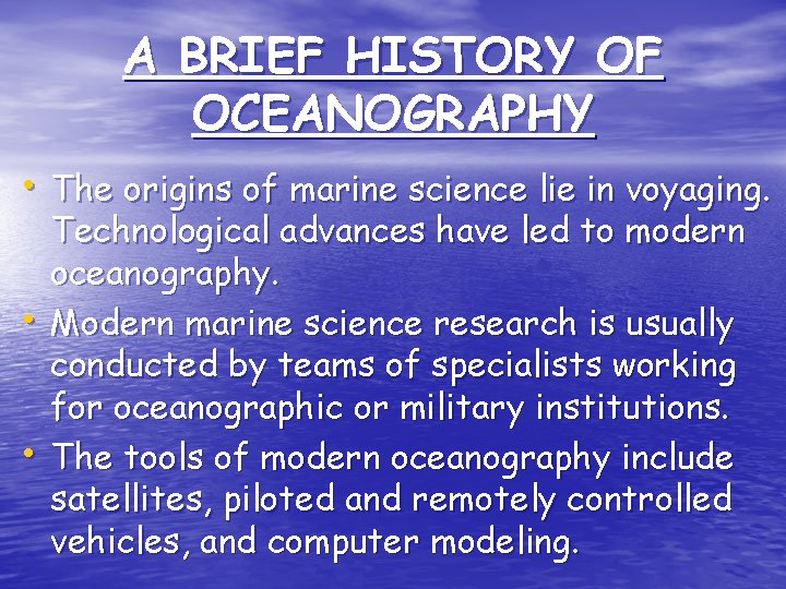 A BRIEF HISTORY OF OCEANOGRAPHY • The origins of marine science lie in voyaging.