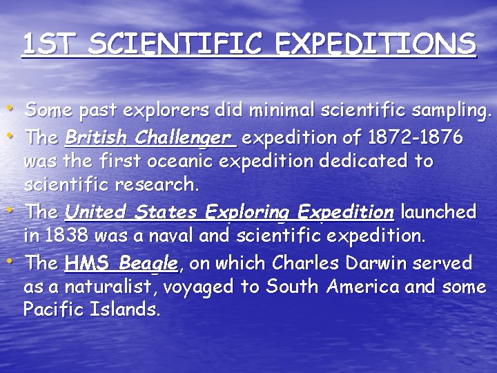 1 ST SCIENTIFIC EXPEDITIONS • Some past explorers did minimal scientific sampling. • The