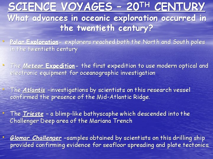 SCIENCE VOYAGES – 20 TH CENTURY What advances in oceanic exploration occurred in the