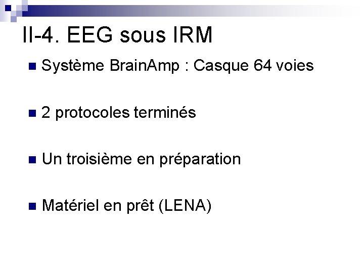 II-4. EEG sous IRM n Système Brain. Amp : Casque 64 voies n 2