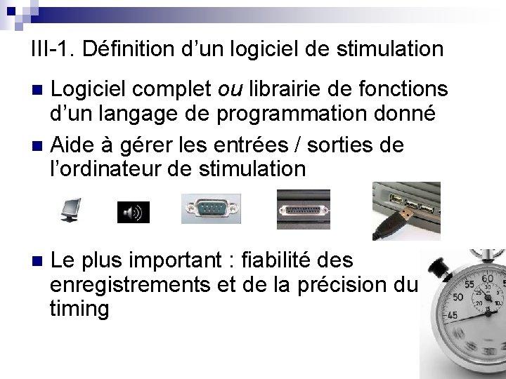 III-1. Définition d'un logiciel de stimulation Logiciel complet ou librairie de fonctions d'un langage