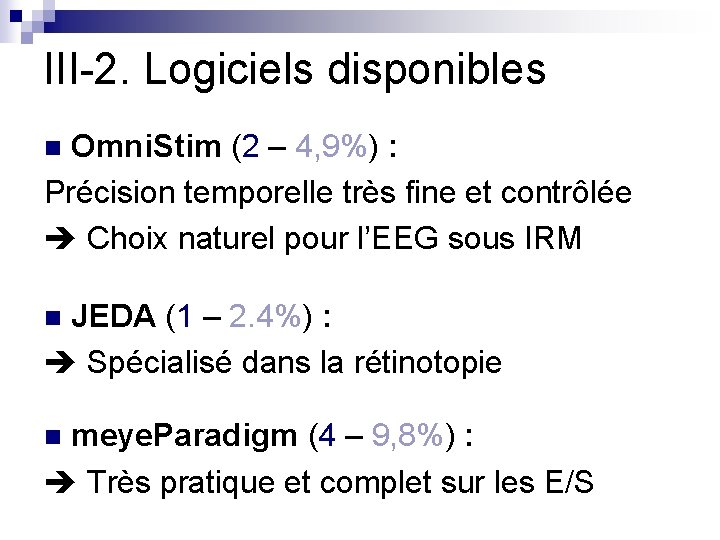 III-2. Logiciels disponibles Omni. Stim (2 – 4, 9%) : Précision temporelle très fine