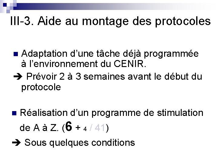 III-3. Aide au montage des protocoles Adaptation d'une tâche déjà programmée à l'environnement du
