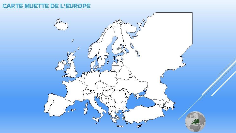 CARTE MUETTE DE L'EUROPE