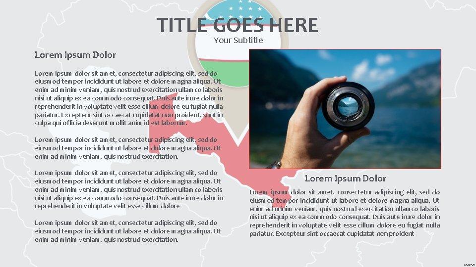 TITLE GOES HERE Your Subtitle Lorem Ipsum Dolor Lorem ipsum dolor sit amet, consectetur