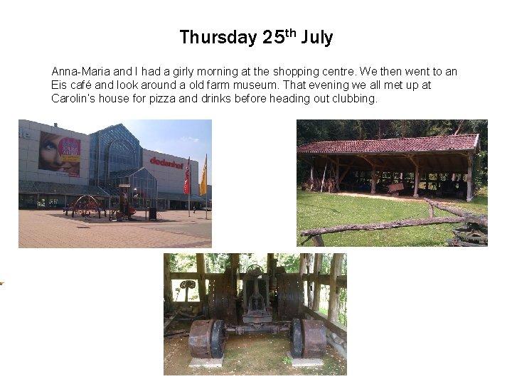 Thursday 25 th July Anna-Maria Click to editand Master I hadtext a girly styles