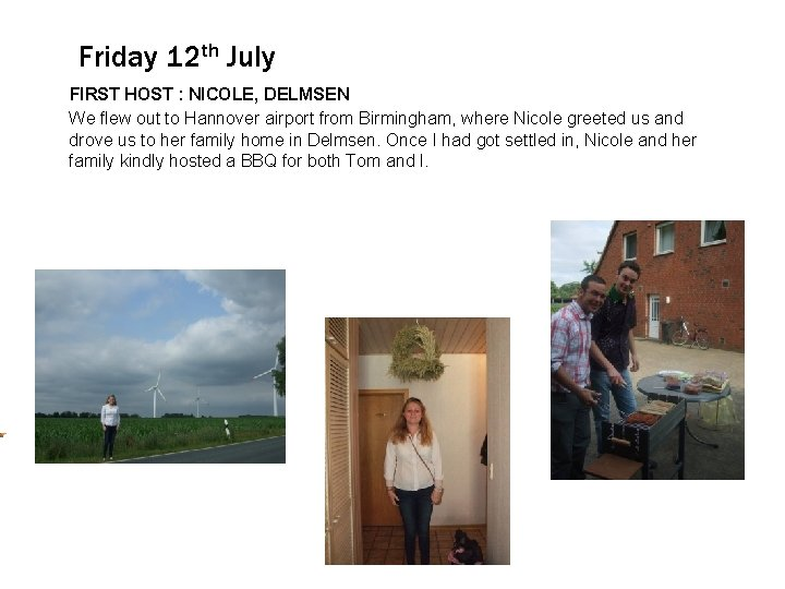 Friday 12 th July FIRST HOST : NICOLE, DELMSEN Click to edit Master text