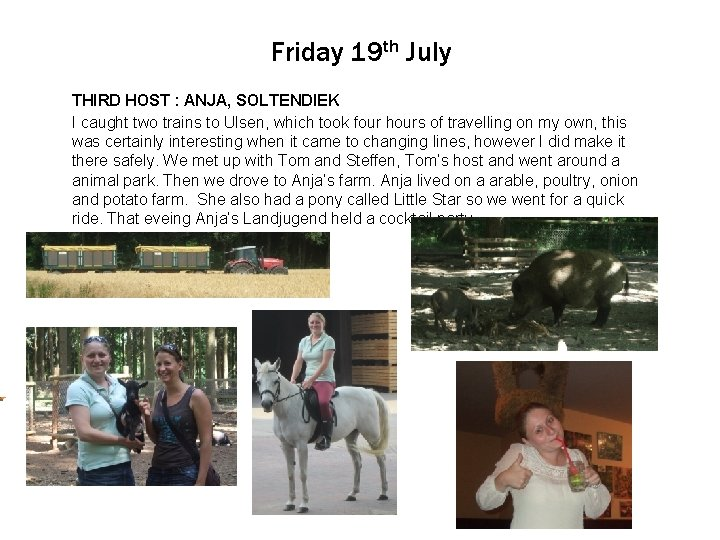 Friday 19 th July THIRDto. HOST Click edit Master : ANJA, text SOLTENDIEK styles
