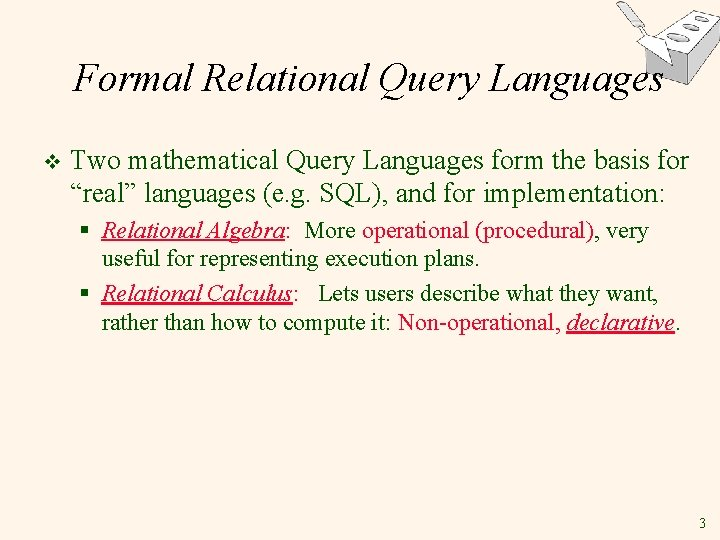 """Formal Relational Query Languages v Two mathematical Query Languages form the basis for """"real"""""""