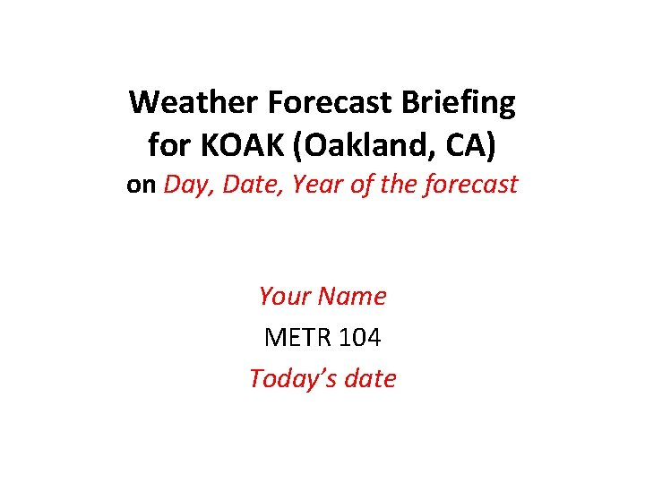 Weather Forecast Briefing for KOAK (Oakland, CA) on Day, Date, Year of the forecast