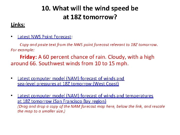 Links: 10. What will the wind speed be at 18 Z tomorrow? • Latest