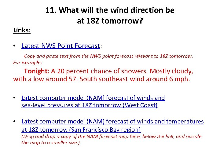 Links: 11. What will the wind direction be at 18 Z tomorrow? • Latest