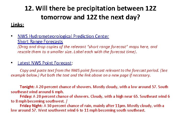 Links: 12. Will there be precipitation between 12 Z tomorrow and 12 Z the