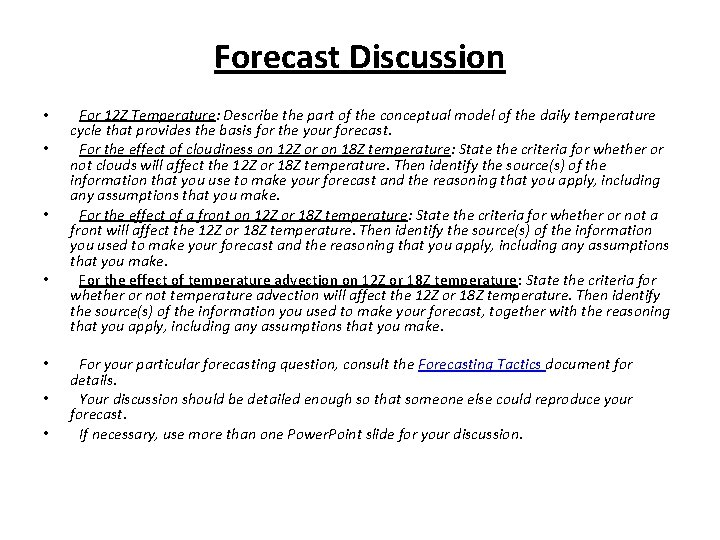 Forecast Discussion • • For 12 Z Temperature: Describe the part of the conceptual