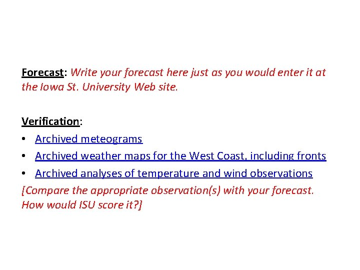 Forecast: Write your forecast here just as you would enter it at the Iowa
