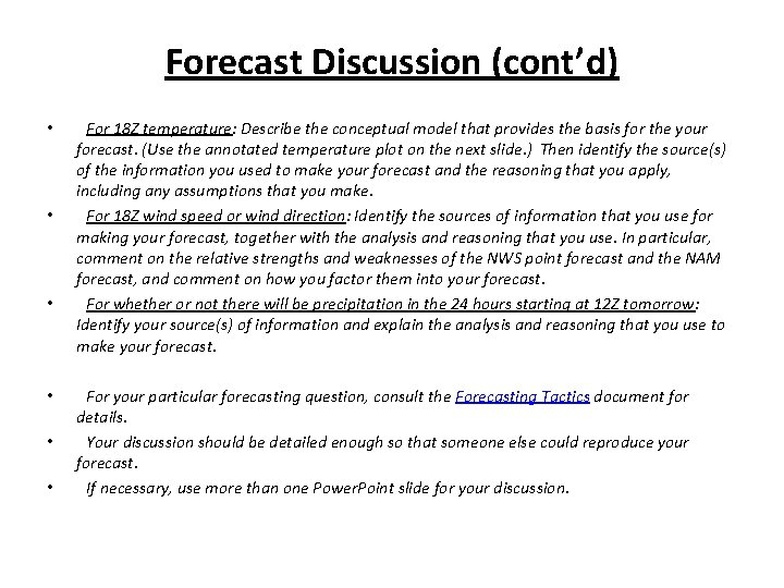 Forecast Discussion (cont'd) • • • For 18 Z temperature: Describe the conceptual model