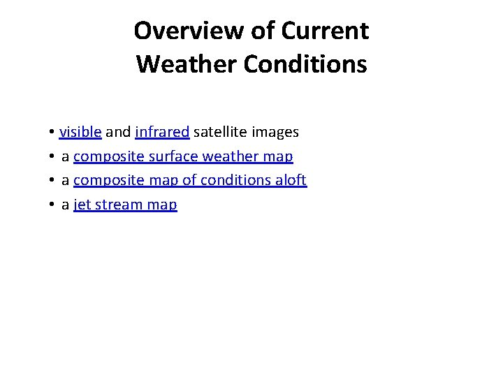Overview of Current Weather Conditions • visible and infrared satellite images • a composite