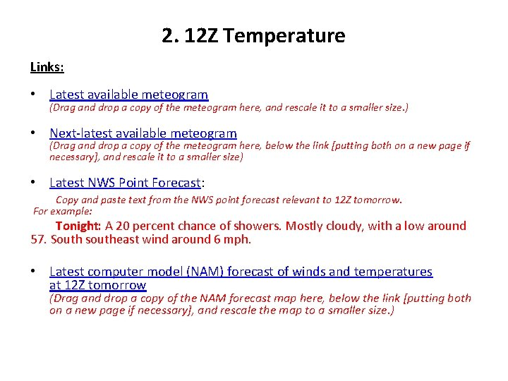 2. 12 Z Temperature Links: • Latest available meteogram (Drag and drop a copy