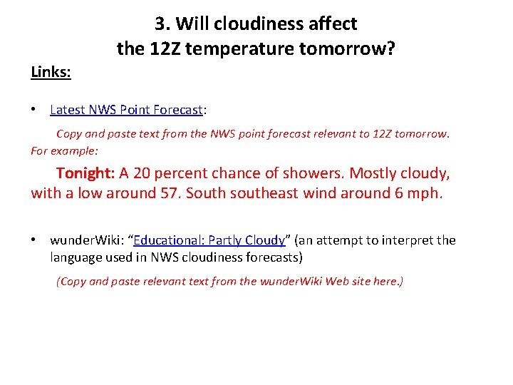 3. Will cloudiness affect the 12 Z temperature tomorrow? Links: • Latest NWS Point