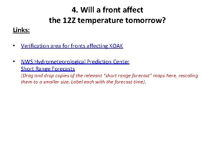 4. Will a front affect the 12 Z temperature tomorrow? Links: • Verification area