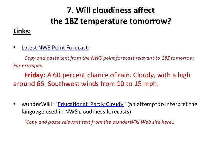 7. Will cloudiness affect the 18 Z temperature tomorrow? Links: • Latest NWS Point