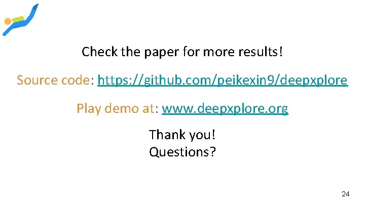 Check the paper for more results! Source code: https: //github. com/peikexin 9/deepxplore Play demo