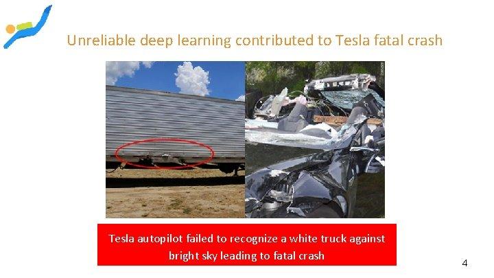 Unreliable deep learning contributed to Tesla fatal crash Tesla autopilot failed to recognize a