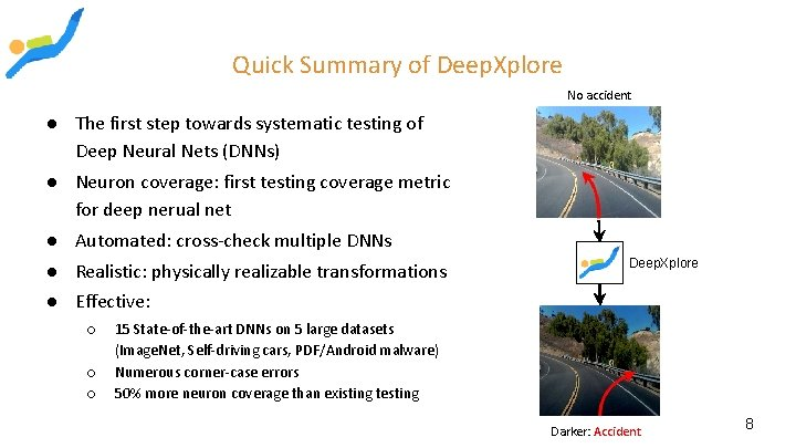 Quick Summary of Deep. Xplore No accident ● The first step towards systematic testing