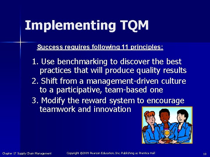 Implementing TQM Success requires following 11 principles: 1. Use benchmarking to discover the best