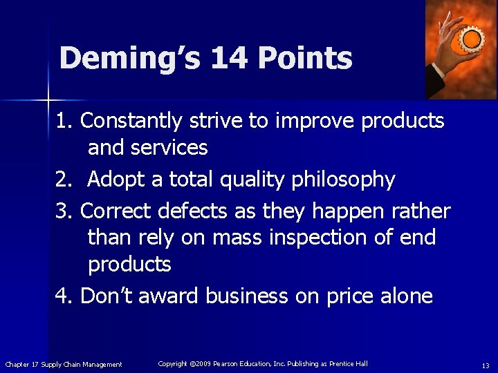 Deming's 14 Points 1. Constantly strive to improve products and services 2. Adopt a
