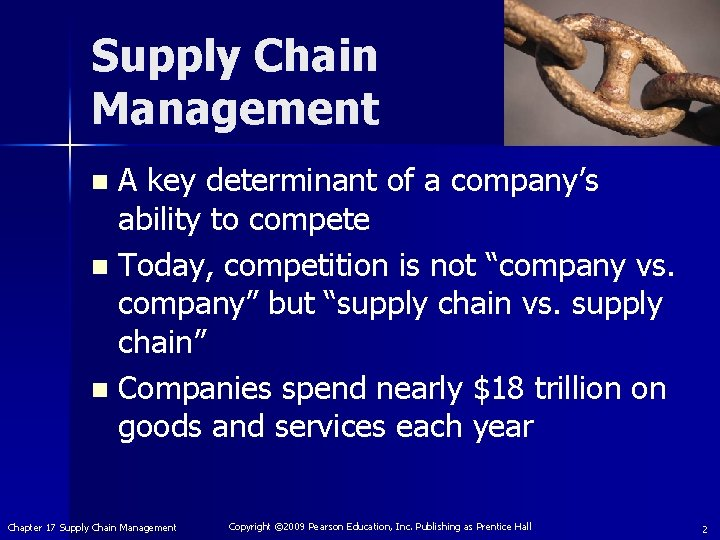 Supply Chain Management A key determinant of a company's ability to compete n Today,