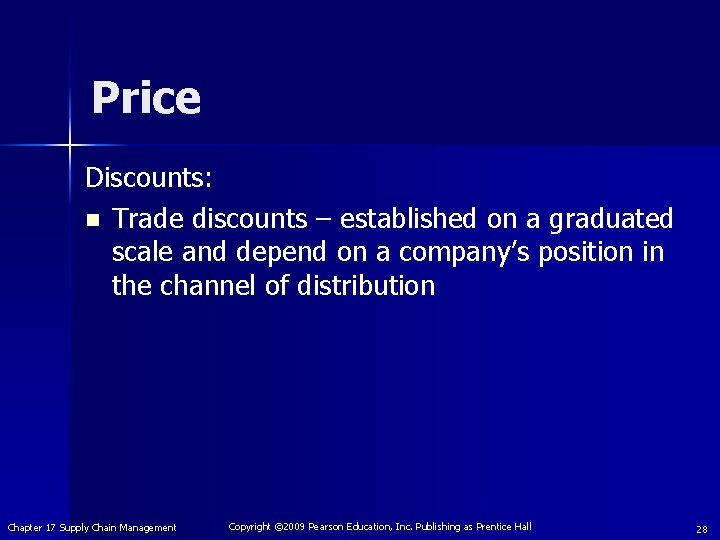 Price Discounts: n Trade discounts – established on a graduated scale and depend on