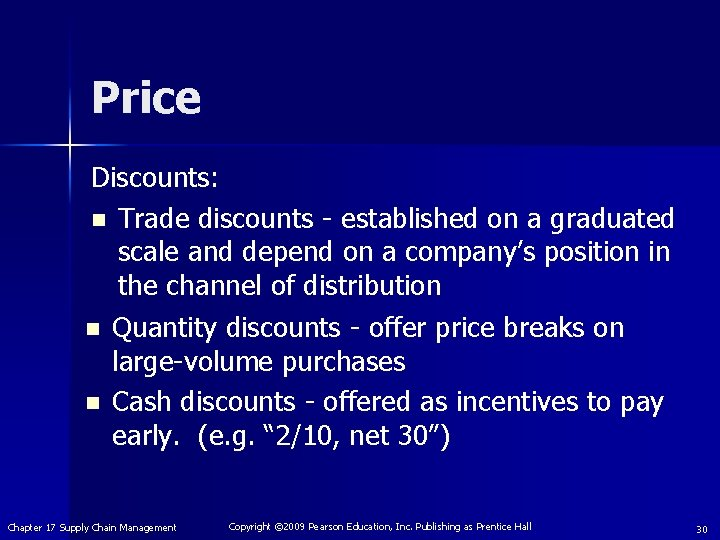 Price Discounts: n Trade discounts - established on a graduated scale and depend on